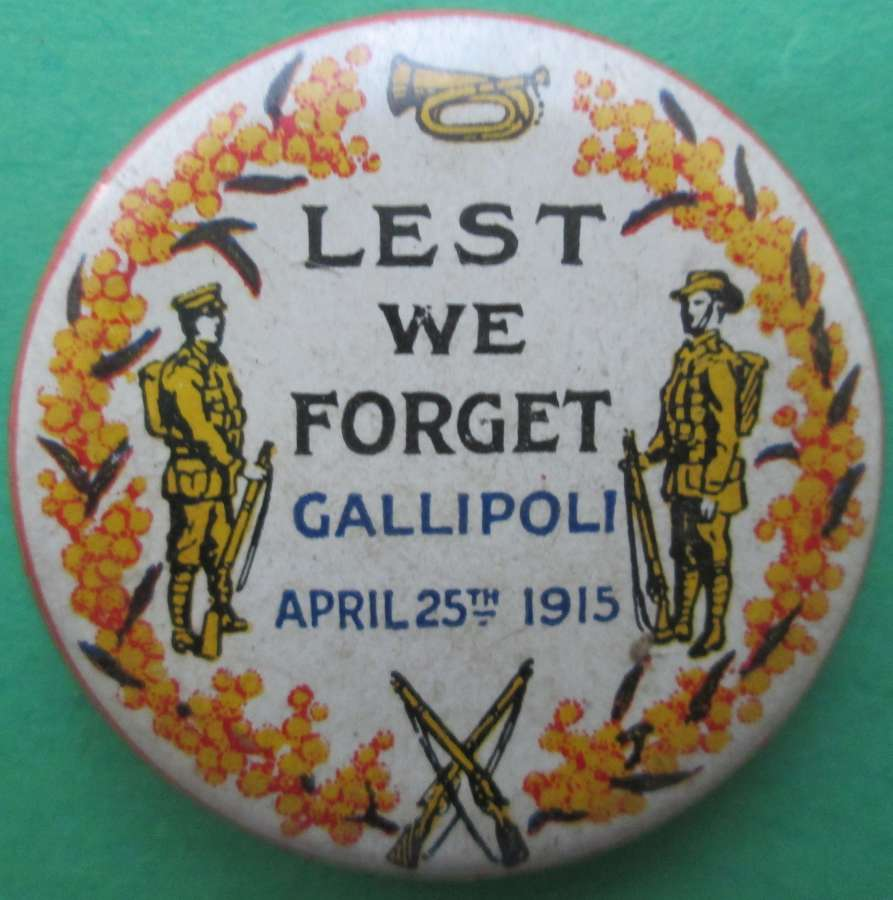 A WWI LEST WE FORGET GALLIPOLI APRIAL 25th 1915 BADGE